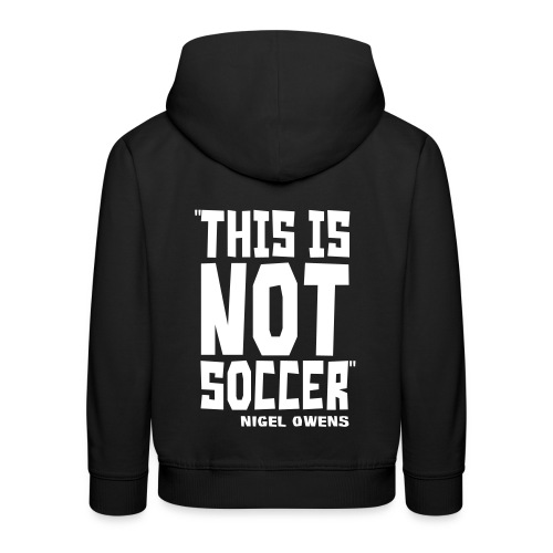 This Is Not Soccer - Kids' Premium Hoodie