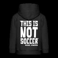 Hoodies ~ Kids' Premium Zip Hoodie ~ This Is Not Soccer