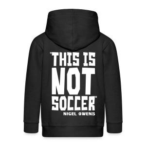 This Is Not Soccer - Kids' Premium Zip Hoodie