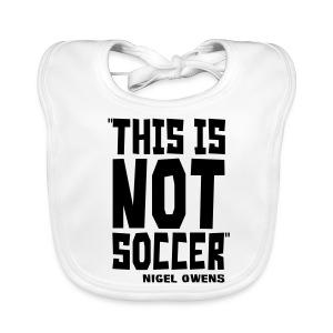 This Is Not Soccer - Baby Organic Bib