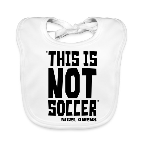 This Is Not Soccer - Baby Organic Bib