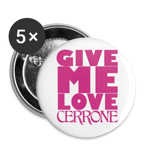 Pin's Cerrone Give Me Love - Badge grand 56 mm