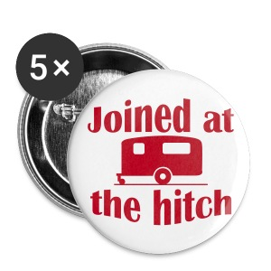 Badge - Joined at the hitch - Buttons large 56 mm
