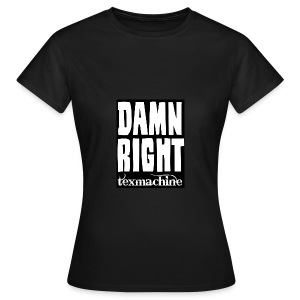 DAMN RIGHT FEMALE T-SHIRT BLACK - Women's T-Shirt