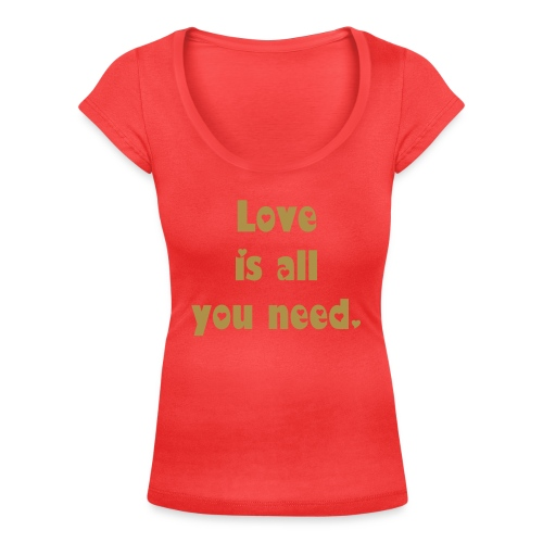 Women's Scoop Neck T-Shirt - love is all you need