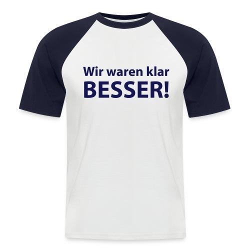 Foxxxy Fantasies - Klar besser (mit Logo auf der Rückseite) - Männer Baseball-T-Shirt