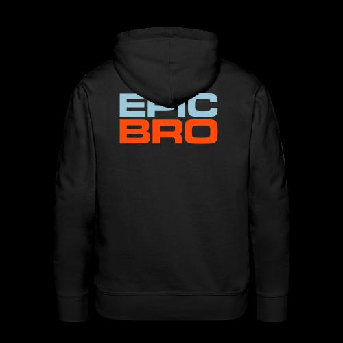Epic Bro Hoodie - Männer Premium Hoodie