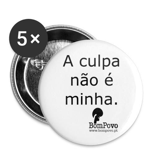 Crachá A culpa não é minha - Buttons medium 1.26/32 mm (5-pack)