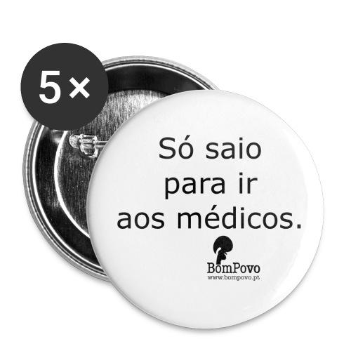 Crachá Só saio para ir aos médicos - Buttons medium 1.26/32 mm (5-pack)