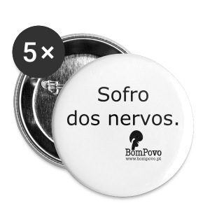 Crachá Sofro dos nervos - Buttons medium 32 mm