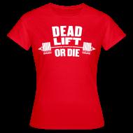 T-Shirts ~ Women's T-Shirt ~ Deadlift or Die