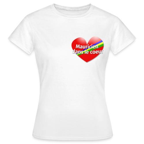 Mauricien dans le coeur blanc Femme - T-shirt Femme