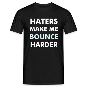 Haters make me bounce harder t-shirt. Unisex - Mannen T-shirt