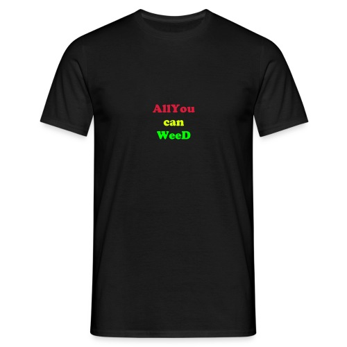 All you can Weed !!! - Männer T-Shirt