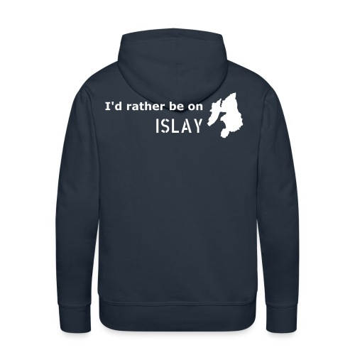 I'd rather be on Islay Hoodie - Back (White on Navy) - Men's Premium Hoodie