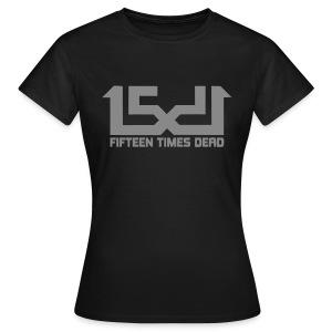 15 Times Dead Silver Glitter - Women's T-Shirt