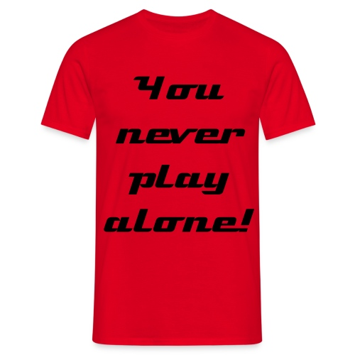 You never play alone! - T-shirt herr