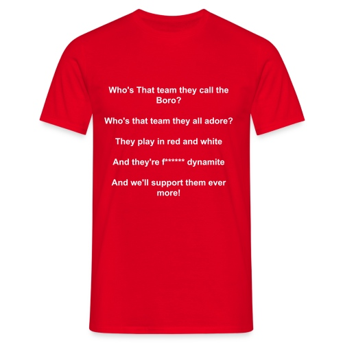 Who's that team they call the Boro? - Men's T-Shirt