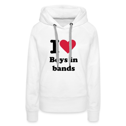 Sweater - I love boys in bands. - Vrouwen Premium hoodie