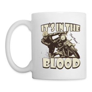 It's in the blood - Mug