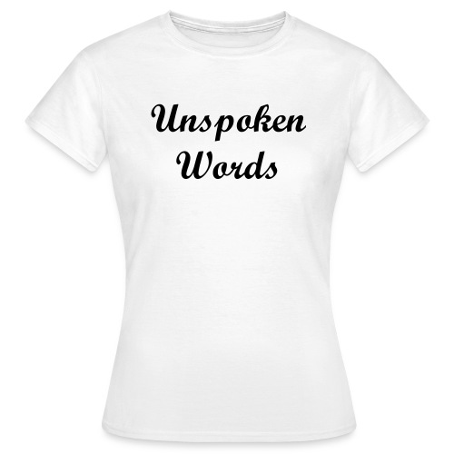 Unspoken Words Women T - Women's T-Shirt