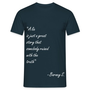 A lie is just a great story that somebody ruined with the truth. - Men's T-Shirt