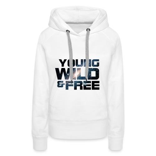 Young , Wild & Free - Vrouwen Premium hoodie