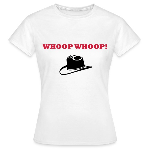 'Whoop Whoop!' - Ladies T-Shirt - Women's T-Shirt