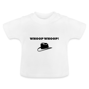 'Whoop Whoop!' - Baby T-Shirt - Baby T-Shirt