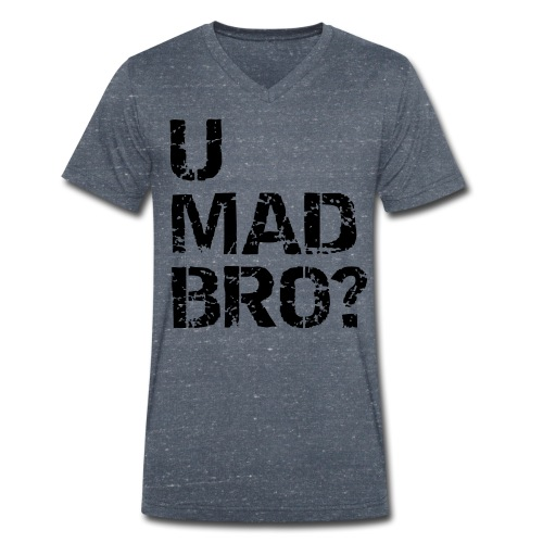 U MAD BRO? - Men's Organic V-Neck T-Shirt by Stanley & Stella