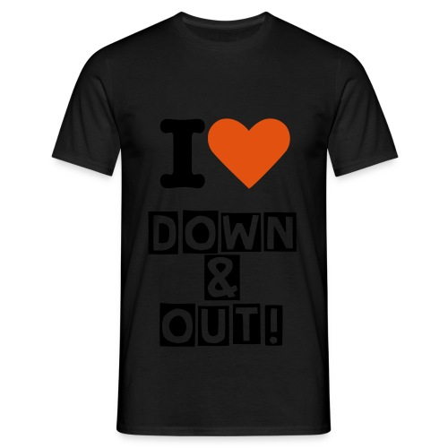 I love Down and Out! (BLACK) - Men's T-Shirt