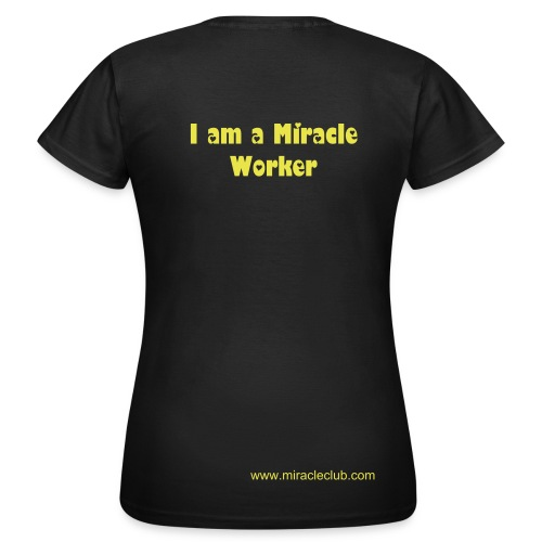 Miracle Worker - Women's T-Shirt