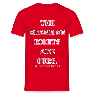 Bragging Rights - Men's T-Shirt