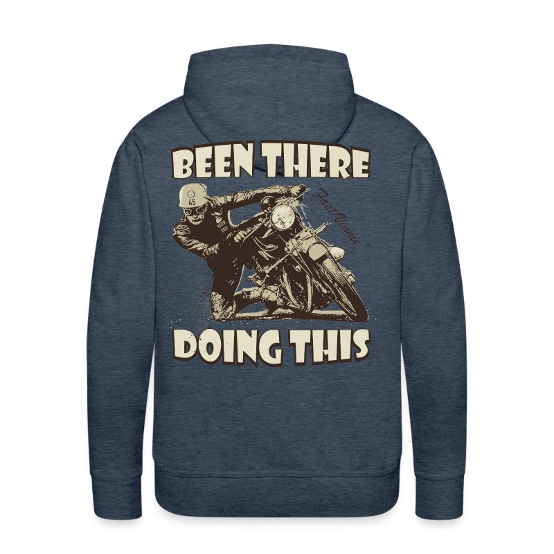 Been there - doing this - Men's Premium Hoodie