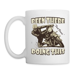 Been there - doing this - Mug