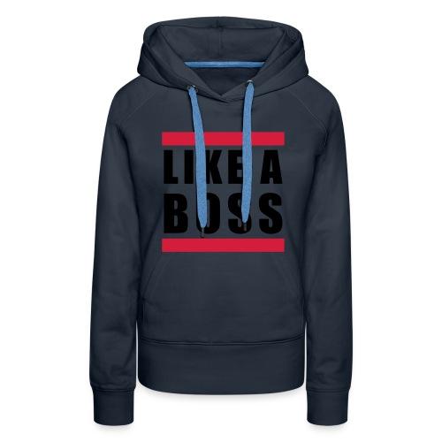 like a boss sweater woman - Vrouwen Premium hoodie