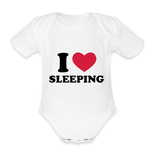 i love sleeping  - Organic Short-sleeved Baby Bodysuit