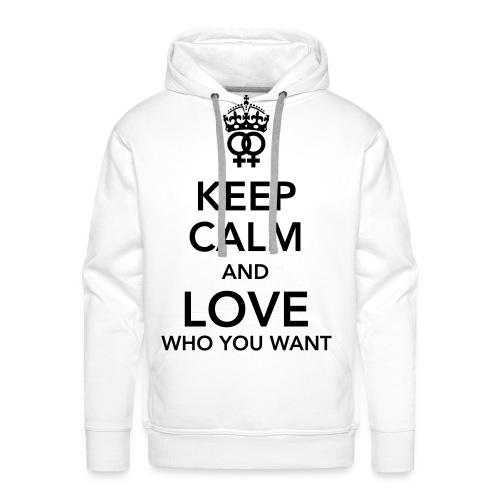 keep calm and love who you want - Mannen Premium hoodie