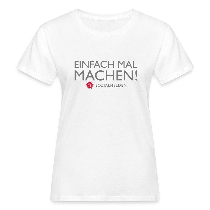 Frauen-Shirt Machen!, weiß - Frauen Bio-T-Shirt