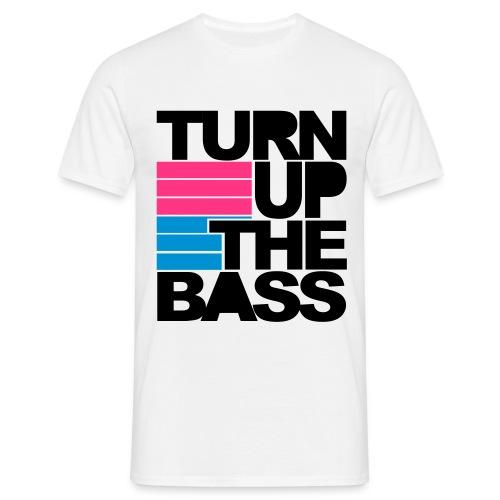 Turn up the Bass - Männer T-Shirt