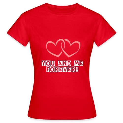 You and me! - Frauen T-Shirt