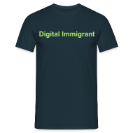 T-Shirts ~ Männer T-Shirt ~ Herren T-Shirt Digital Immigrant