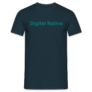 T-Shirts ~ Männer T-Shirt ~ Herren T-Shirt Digital Native