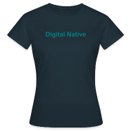 T-Shirts ~ Frauen T-Shirt ~ Damen T-Shirt Digital Native