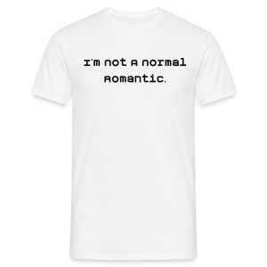 I'm not a normal romantic - Men's Tshirt - Men's T-Shirt