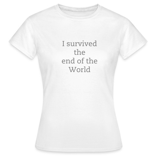 I survived the end of the World - Frauen T-Shirt