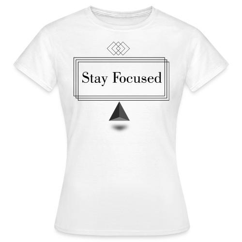 kszulka stay focused - Koszulka damska