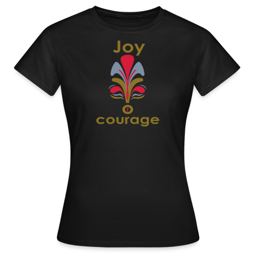 TIAN GREEN Shirts Women - Joy of courage - Frauen T-Shirt