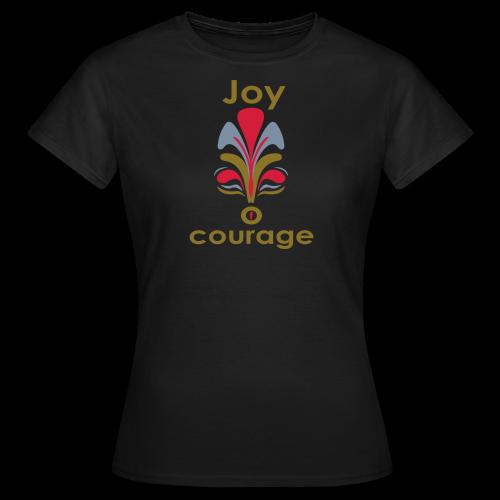 TIAN GREEN Shirts Women - Joy of courage - Frauen T-Shirt