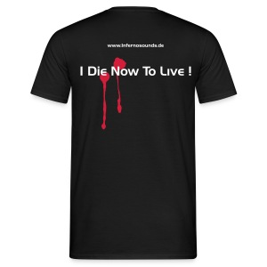 IS - I Die Now To Live - Männer T-Shirt
